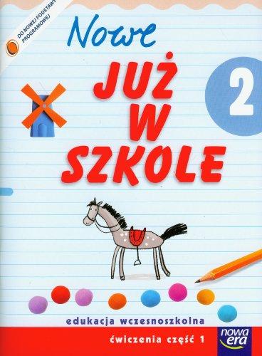 9788374099349: Nowe Juz w szkole 2 Cwiczenia Czesc 1: edukacja wczesnoszkolna