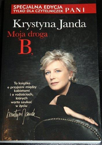 Moja droga B,: Krystyna Janda