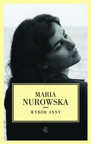 Wybor Anny: Nurowska, Maria