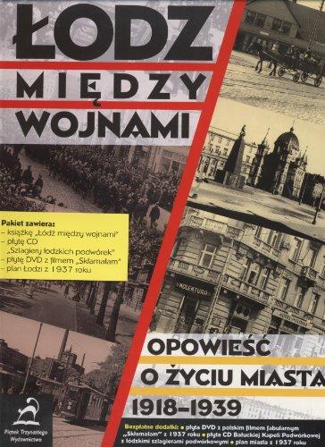Odz Miedzy Wojnami: Opowiesc O Zyciu Miasta,