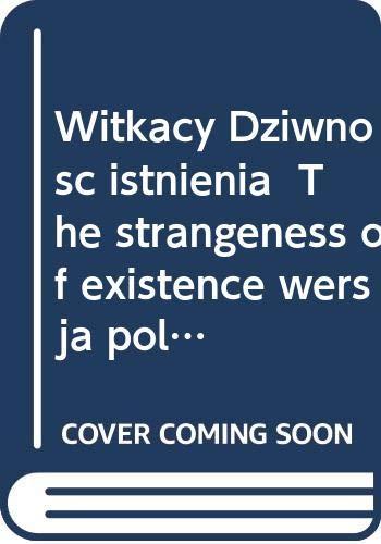 9788374190480: Witkacy: Dziwnosc istnienia / The Strangeness of Existence