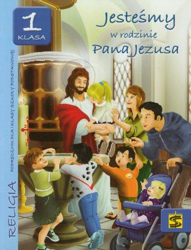 9788374224406: Jestesmy w rodzinie Pana Jezusa. Religia. Podrecznik dla 1 klasy szkoly podstawowej
