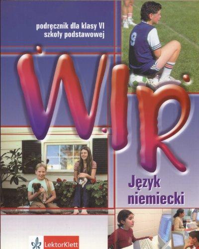 9788374290654: Wir 6 Jezyk niemiecki Podrecznik z plyta CD