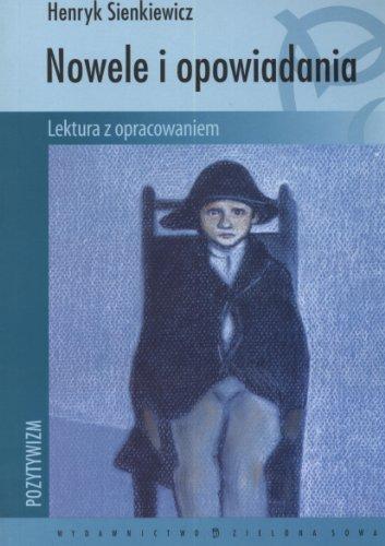 Nowele i opowiadania: Lektura z opracowaniem Sienkiewicz,