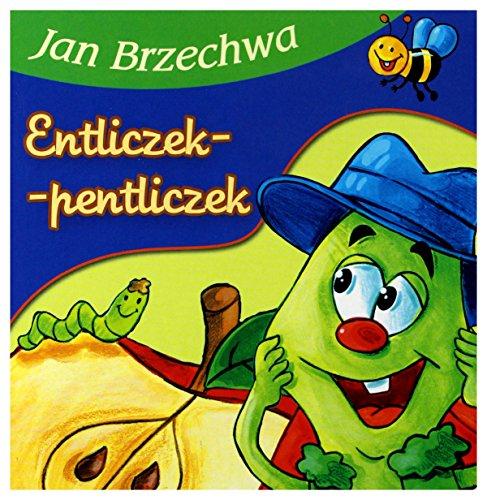 Entliczek Pentliczek: Jan Brzechwa