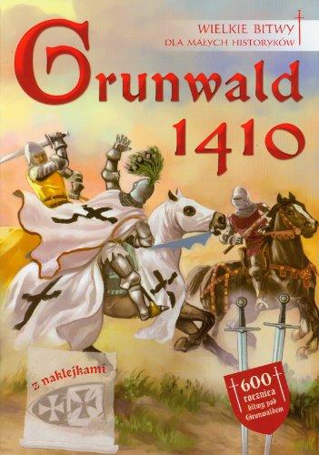 9788374375672: Grunwald 1410 - Wielkie Bitwy Dla Mlodych Historykow