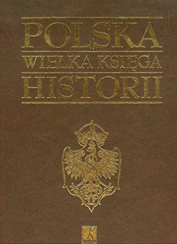 9788374471114: Polska Wielka Ksiega Historii