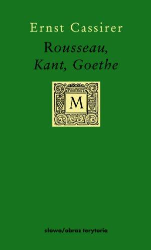 9788374537971: Rousseau, Kant, Goethe