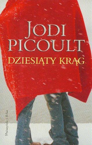 Dziesi?ty kr?g: Picoult, Jodi