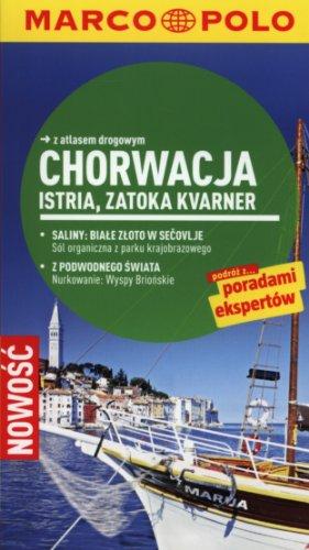 9788374757287: Chorwacja Istria Zatoka Kvarner Przewodnik Marco Polo