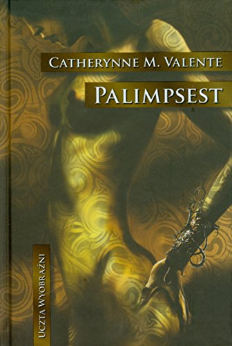 "9788374801768: Palimpsest (twarda) - Catherynne M.Valente [KSIÄ""??KA]"