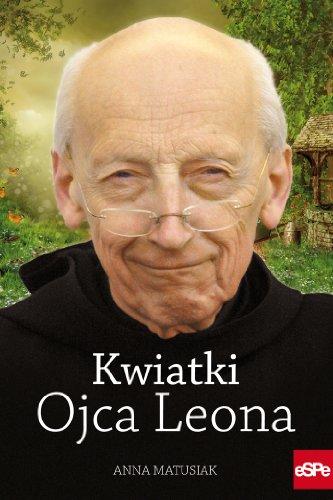 9788374824996: Kwiatki Ojca Leona