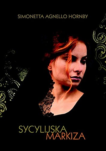 Sycylijska markiza: Hornby, Simonetta Agnello