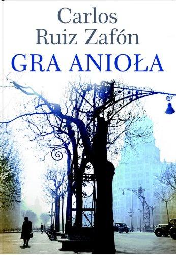 Gra aniola (polish): Carlos Ruiz Zafon