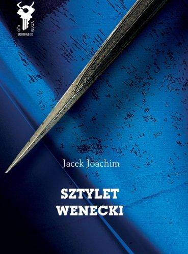 Sztylet wenecki: Jacek Joachim