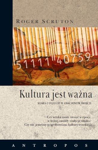 Stock image for Kultura jest wa?na. Wiara i uczucia w osaczonym ?wiecie for sale by Better World Books