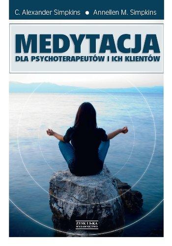 Medytacja dla psychoterapeutow i ich klientow: Simpkins, Annellen M.,