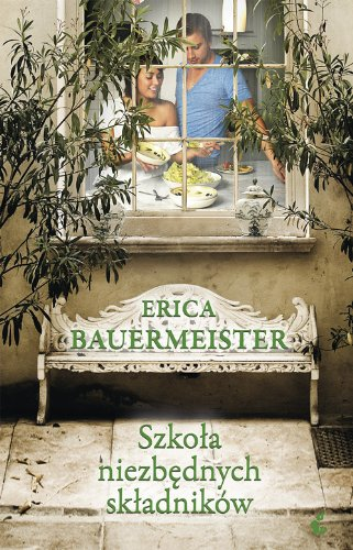 Szkola niezbednych skladnikow: Bauermeister, Erica