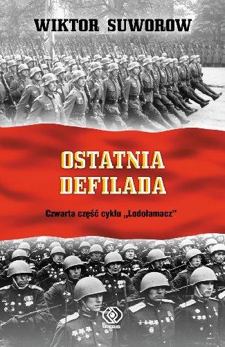 """Ostatnia defilada. Czwarta czesc cyklu """"Lodolamacz"""": Suworow Wiktor"""