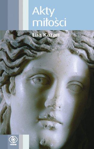 Akty milosci: Kazan, Elia