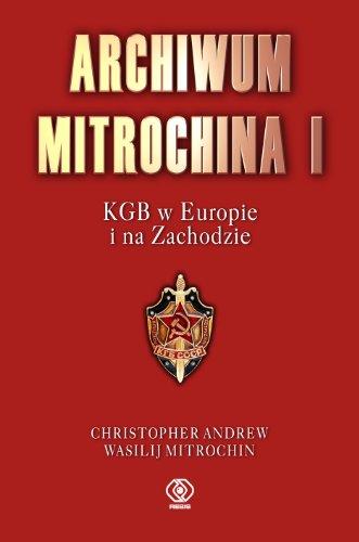 9788375103489: Archiwum Mitrochina I: KGB w Europie i na Zachodzie
