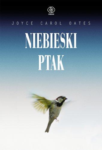 Niebieski ptak: Joyce Carol Oates