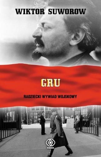 GRU. Radziecki wywiad wojskowy: Suworow Wiktor