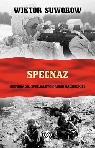 Specnaz. Historia sil specjalnych armii radzieckiej: Suworow Wiktor