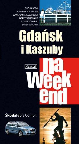 9788375131871: Gdansk i Kaszuby na weekend
