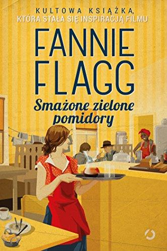 Smazone zielone pomidory (Paperback): Fannie Flagg