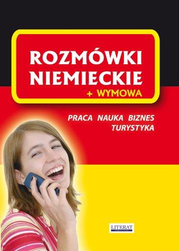 Rozmówki niemieckie + wymowa: Praca. Nauka. Biznes.