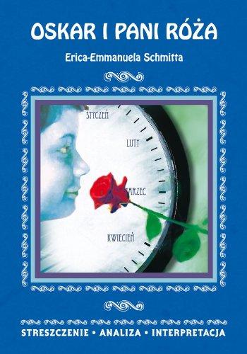 9788375277630: Oskar i pani Róza Erica-Emmanuela Schmitta: Streszczenie. Analiza. Interpretacja