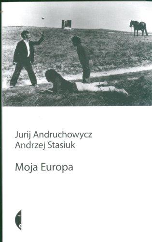 9788375360196: Moja Europa. Dwa eseje o Europie zwanej Środkową