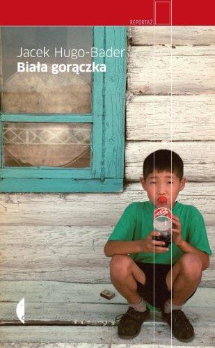 Biala goraczka (Hardback): Jacek Hugo-Bader