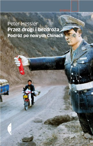 9788375364972: Przez drogi i bezdroza Podroz po nowych Chinach
