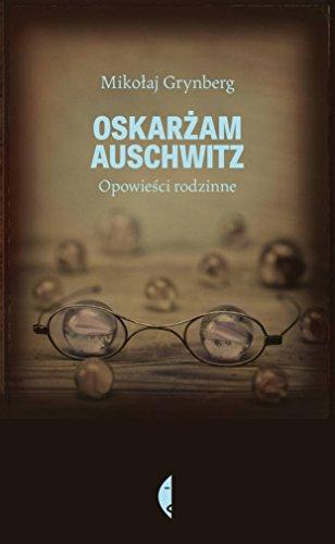 9788375365658: Oskarzam Auschwitz