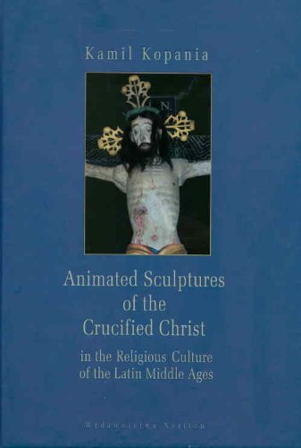 9788375431674: Animated Sculptures of the Crucified Christ in the Religious Culture of the Latin Middle Ages