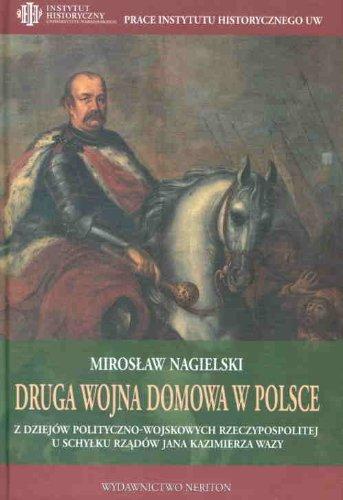 9788375432244: Druga Wojna Domowa W Polsce: Z Dziejaow Polityczno-Wojskowych Rzeczypospolitej U Schyku Rznadaow Jana Kazimierza Wazy