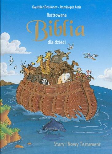 Ilustrowana Biblia dla dzieci: Stary i Nowy