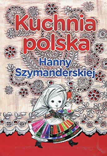 Kuchnia polska Hanny Szymanderskiej: Szymanderska, Hanna