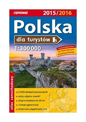 Polska dla turystow. Atlas samochodowy 2015/2016. 1:300000.: Kowalski Wojciech, Radwanski