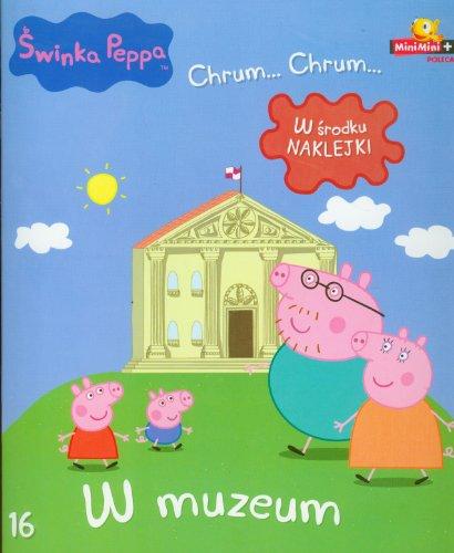 9788375507065: Swinka Peppa Chrum Chrum 16 W muzeum