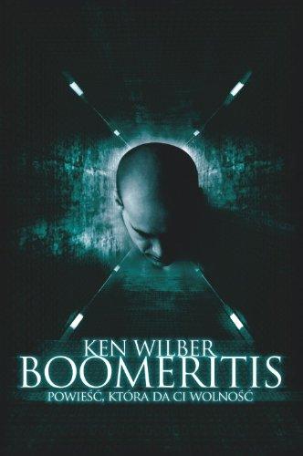 9788375541854: Boomeritis: powieść, która da ci wolność