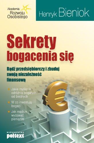 9788375611915: Sekrety bogacenia sie: Badz przedsiebiorczy i zbuduj swoja niezaleznosc finansowa