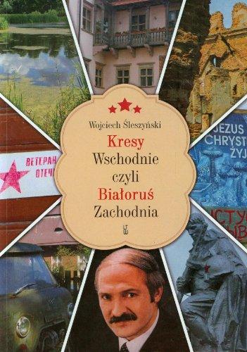 9788375652710: Kresy Wschodnie czyli Bialorus Zachodnia