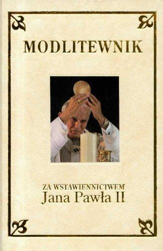 9788375690316: Modlitewnik Za wstawiennictwem Jana Pawla II