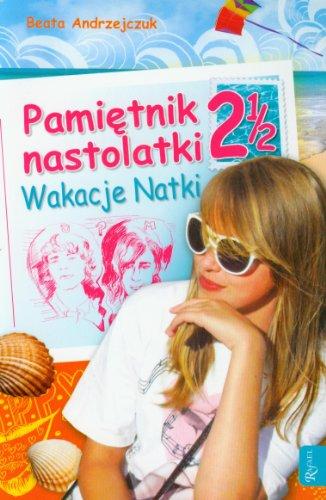 9788375692181: Pamietnik nastolatki 2 1/2. Wakacje Natki (polish)