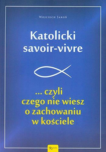 9788375696271: Katolicki savoir-vivre