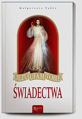 9788375696790: Jezu ufam Tobie Swiadectwa