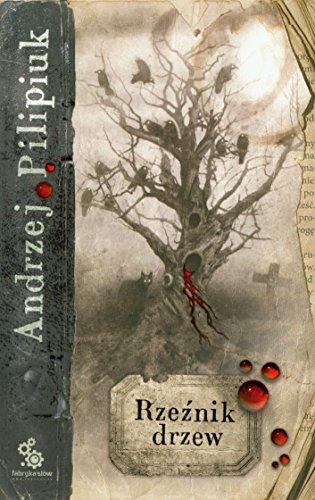 9788375740790: Pilipiuk, A: Rzeznik drzew